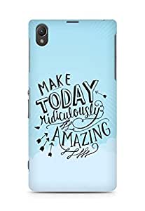 AMEZ make today ridiculously amazing Back Cover For Sony Xperia Z1 C6902