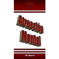 Atracción Mental (Atraer Mujeres)