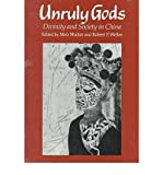 img - for [(Unruly Gods: Divinity and Society in China)] [Author: Meir Shahar] published on (December, 1996) book / textbook / text book