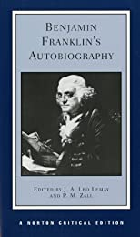 Benjamin Franklin's Autobiography (Norton Critical Editions)