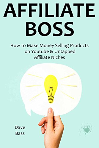 AFFILIATE BOSS (2016): How to Make Money Selling Products on Youtube & Untapped Affiliate Niches (How To Make Money On Clickbank compare prices)