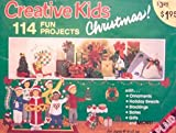 114 Fun Projects (Creative Kids Christmas!)