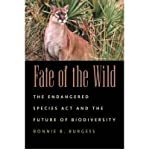 Fate of the Wild: The Endangered Species Act and the Future of Biodiversity (Paperback) - Common