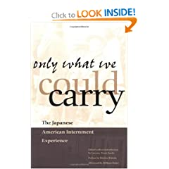 Only What We Could Carry: The Japanese American Internment Experience by Lawson Fusao Inada