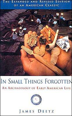 J.Deetz's In Small Things Forgotten Rev Exp Su edition(In Small Things Forgotten: An Archaeology of Early American Life [Paperback])(1996)