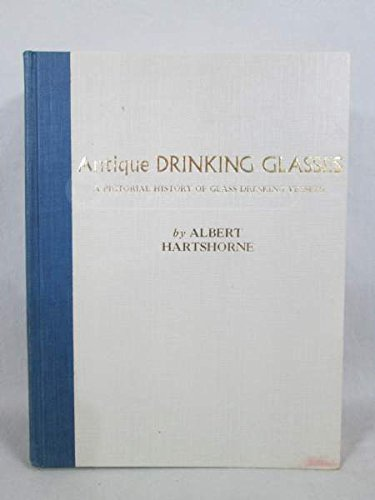Image for Antique Drinking Glasses a Pictorical History of Grass Drinking Vessels
