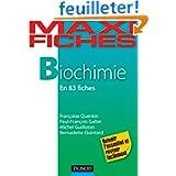 Maxi fiches de biochimie - en 83 fiches
