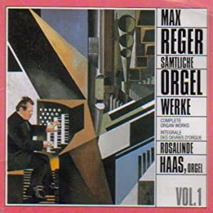 Reger: Complete Organ Works, Vol. 1