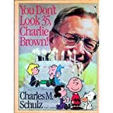 You Don't Look 35, Charlie Brown! (0030056241) by Schulz, Charles M.