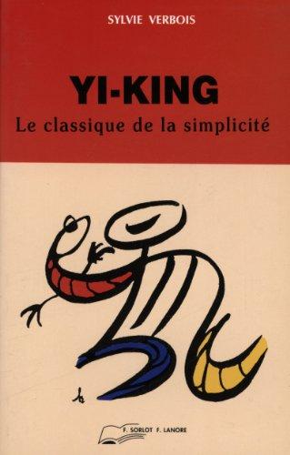 YI-JING. Le classique de la simplicité