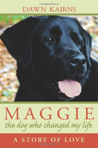 Maggie: The Dog Who Changed My Life