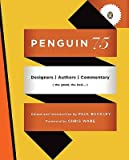 img - for Penguin 75: Designers, Authors, Commentary (the Good, the Bad...)   [PNGN 75] [Paperback] book / textbook / text book