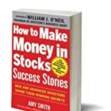 img - for HOW TO MAKE MONEY IN STOCKS SUCCESS STORIES {How to Make Money in Stocks Success Stories}: New and Advanced Investors Share Their Winning Secrets by Amy Smith (Dec 18, 2012) (Get 2 weeks of Investor's Business Daily with Investors.com access) book / textbook / text book