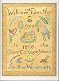 William and Dorothy: Dove Cottage Years, 1799-1808 (095106164X) by Wordsworth, Jonathan