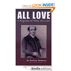 All Love - A Biography of Ridley Herschell