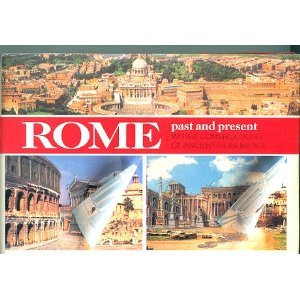 Rome: A Guide to the Monumental Centre of Ancient Rome with Reconstructions of the Monuments (Past  &amp;  Present)