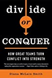 img - for Divide or Conquer: How Great Teams Turn Conflict Into Strength [DIVIDE OR CONQUER] book / textbook / text book