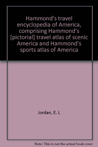 Hammond's travel encyclopedia of America, comprising