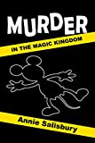 Murder in the Magic Kingdom: A Novel