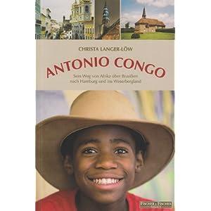 eBook Cover für  Antonio Congo Sein Weg von Afrika uuml ber Brasilien nach Hamburg und ins Weserbergland