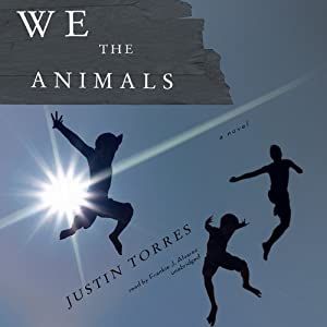 We the Animals | [Justin Torres]