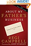 About My Father's Business: Taking Yo...
