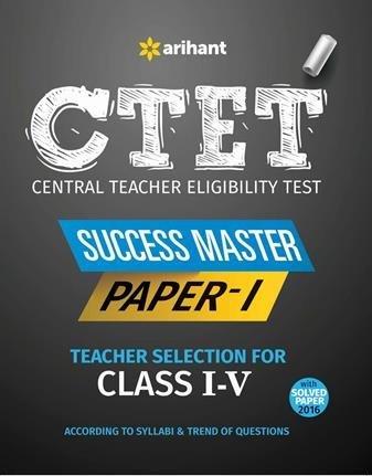 CTET Success Master Paper-I Teacher Selection for Class I-V