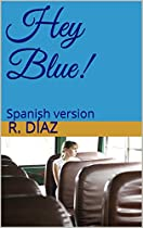 Hey Blue!: Spanish Version (spanish Edition)
