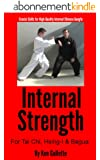 Internal Strength for Tai Chi, Hsing-I and Bagua (English Edition)