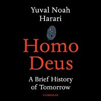 Homo Deus: A Brief History of Tomorrow Hörbuch von Yuval Noah Harari Gesprochen von: Derek Perkins