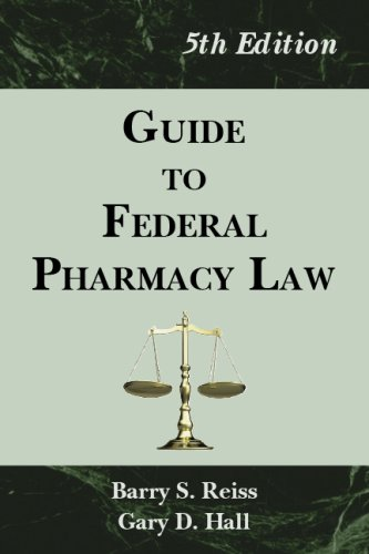 Guide to Federal Pharmacy Law  5th Ed.