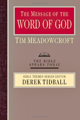 The Message of the Word of God (Bible Speaks Today: Bible Themes)