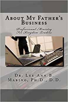 About My Father's Business: Professional Ministry For Kingdom Leaders