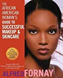 img - for [ The African American Woman's Guide to Successful Makeup and Skincare Fornay, Alfred ( Author ) ] { Hardcover } 2002 book / textbook / text book