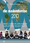 die auslandsreise 2010: Arbeiten, stu...