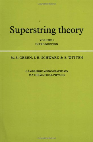 Superstring Theory: Volume 1, Introduction (Cambridge Monographs on Mathematical Physics)