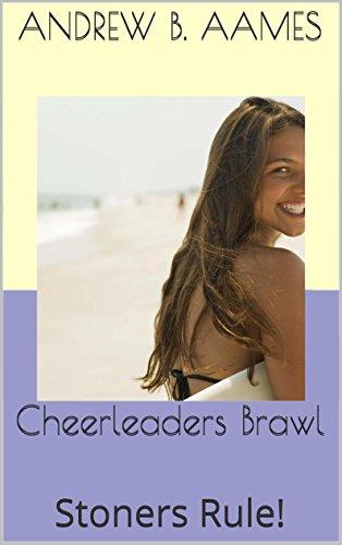 Cheerleaders Brawl: Stoners Rule! (High School Tales Book 1)