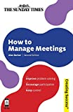 How to Manage Meetings (Sunday Times Creating Success)