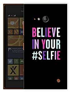 """Humor Gang Believe In Your Selfie Printed Designer Mobile Back Cover For """"Nokia Lumia 730"""" (3D, Matte, Premium Quality Snap On Case)"""