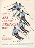 How to Ski the New French Way. [orig. title: Comment Se Perfectionner A Ski].