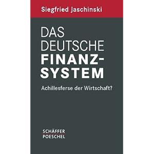 Das deutsche Finanzsystem: Achillesferse der Wirtschaft?