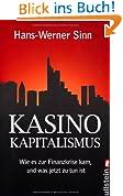 Kasino-Kapitalismus: Wie es zur Finanzkrise kam, und was jetzt zu tun ist