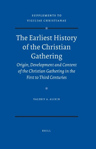 The Earliest History of the Christian Gathering (Supplements to Vigiliae Christianae)