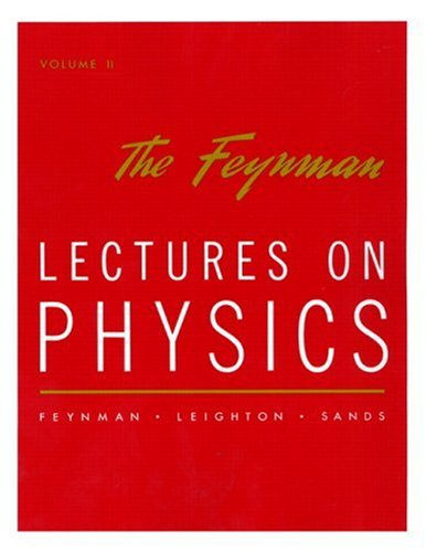 The Feynman Lectures on Physics: Mainly Electromagnetism...
