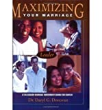 img - for { [ MAXIMIZING YOUR MARRIAGE: A MARRIAGE ENRICHMENT COURSE FOR COUPLES (STUDENT) ] } Donovan, Daryl G ( AUTHOR ) May-01-2004 Spiral book / textbook / text book