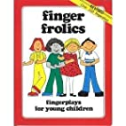 Finger Frolics - Fingerplays For Young…