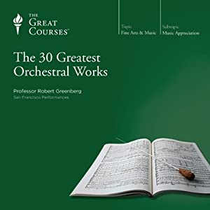 The 30 Greatest Orchestral Works Audiobook