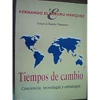 TIEMPOS DE CAMBIO. Conciencia, tecnología y estrategia