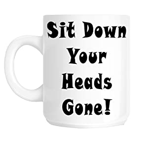 Amazon.com: Sit Down Your Heads Gone Talksport Lad Humour Novelty Gift ...: http://amazon.com/down-heads-talksport-humour-novelty/dp/b00ik009v2
