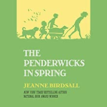 The Penderwicks in Spring: The Penderwicks, Book 4 (       UNABRIDGED) by Jeanne Birdsall Narrated by Susan Denaker